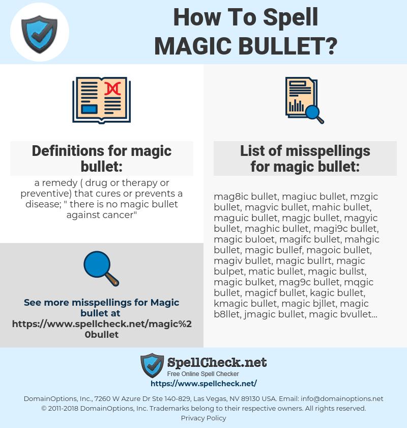 magic bullet, spellcheck magic bullet, how to spell magic bullet, how do you spell magic bullet, correct spelling for magic bullet