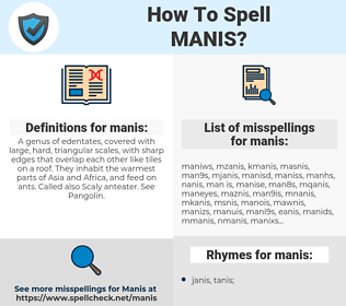 manis, spellcheck manis, how to spell manis, how do you spell manis, correct spelling for manis