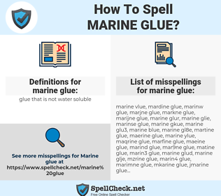 marine glue, spellcheck marine glue, how to spell marine glue, how do you spell marine glue, correct spelling for marine glue
