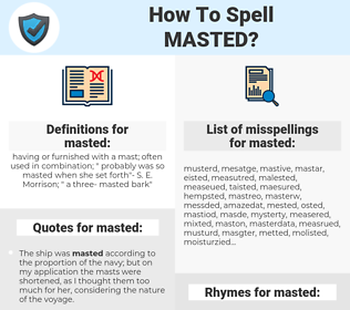 masted, spellcheck masted, how to spell masted, how do you spell masted, correct spelling for masted