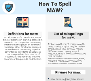 maw, spellcheck maw, how to spell maw, how do you spell maw, correct spelling for maw