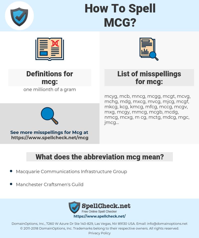 mcg, spellcheck mcg, how to spell mcg, how do you spell mcg, correct spelling for mcg