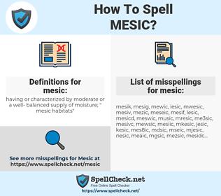 mesic, spellcheck mesic, how to spell mesic, how do you spell mesic, correct spelling for mesic
