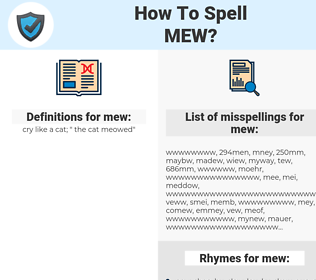 mew, spellcheck mew, how to spell mew, how do you spell mew, correct spelling for mew