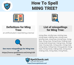 Ming Tree, spellcheck Ming Tree, how to spell Ming Tree, how do you spell Ming Tree, correct spelling for Ming Tree