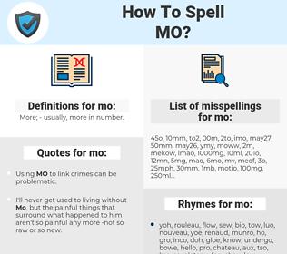 mo, spellcheck mo, how to spell mo, how do you spell mo, correct spelling for mo