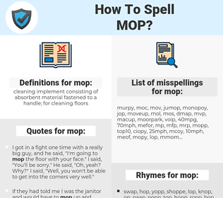 mop, spellcheck mop, how to spell mop, how do you spell mop, correct spelling for mop