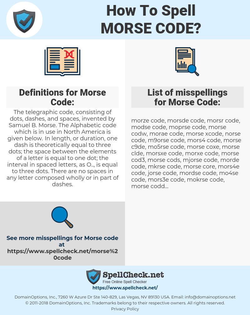 Morse Code, spellcheck Morse Code, how to spell Morse Code, how do you spell Morse Code, correct spelling for Morse Code