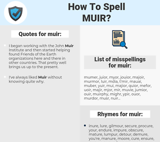 muir, spellcheck muir, how to spell muir, how do you spell muir, correct spelling for muir