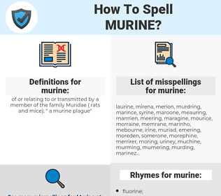 murine, spellcheck murine, how to spell murine, how do you spell murine, correct spelling for murine