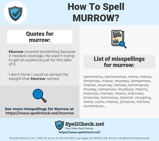 murrow, spellcheck murrow, how to spell murrow, how do you spell murrow, correct spelling for murrow