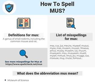 mus, spellcheck mus, how to spell mus, how do you spell mus, correct spelling for mus
