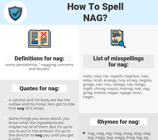 nag, spellcheck nag, how to spell nag, how do you spell nag, correct spelling for nag