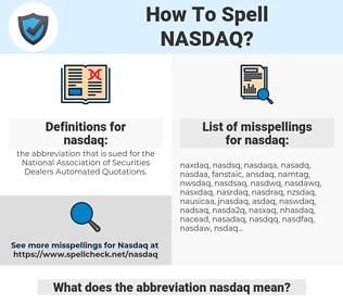 nasdaq, spellcheck nasdaq, how to spell nasdaq, how do you spell nasdaq, correct spelling for nasdaq
