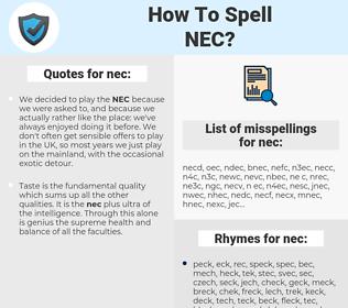 nec, spellcheck nec, how to spell nec, how do you spell nec, correct spelling for nec
