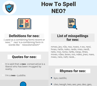 neo, spellcheck neo, how to spell neo, how do you spell neo, correct spelling for neo