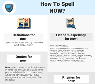 now, spellcheck now, how to spell now, how do you spell now, correct spelling for now