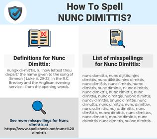 Nunc Dimittis, spellcheck Nunc Dimittis, how to spell Nunc Dimittis, how do you spell Nunc Dimittis, correct spelling for Nunc Dimittis