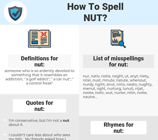 nut, spellcheck nut, how to spell nut, how do you spell nut, correct spelling for nut