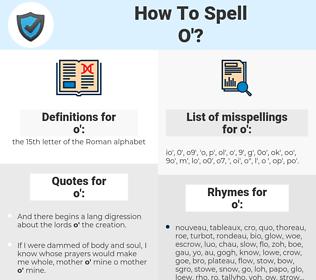 o', spellcheck o', how to spell o', how do you spell o', correct spelling for o'