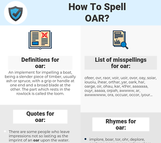 oar, spellcheck oar, how to spell oar, how do you spell oar, correct spelling for oar