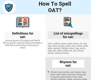 oat, spellcheck oat, how to spell oat, how do you spell oat, correct spelling for oat