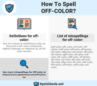 off-color, spellcheck off-color, how to spell off-color, how do you spell off-color, correct spelling for off-color