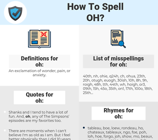 oh, spellcheck oh, how to spell oh, how do you spell oh, correct spelling for oh