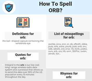orb, spellcheck orb, how to spell orb, how do you spell orb, correct spelling for orb