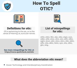 otic, spellcheck otic, how to spell otic, how do you spell otic, correct spelling for otic