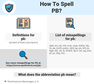 pb, spellcheck pb, how to spell pb, how do you spell pb, correct spelling for pb