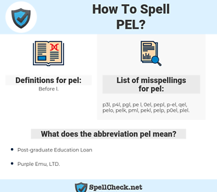 pel, spellcheck pel, how to spell pel, how do you spell pel, correct spelling for pel