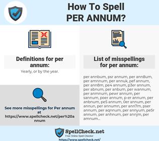 per annum, spellcheck per annum, how to spell per annum, how do you spell per annum, correct spelling for per annum