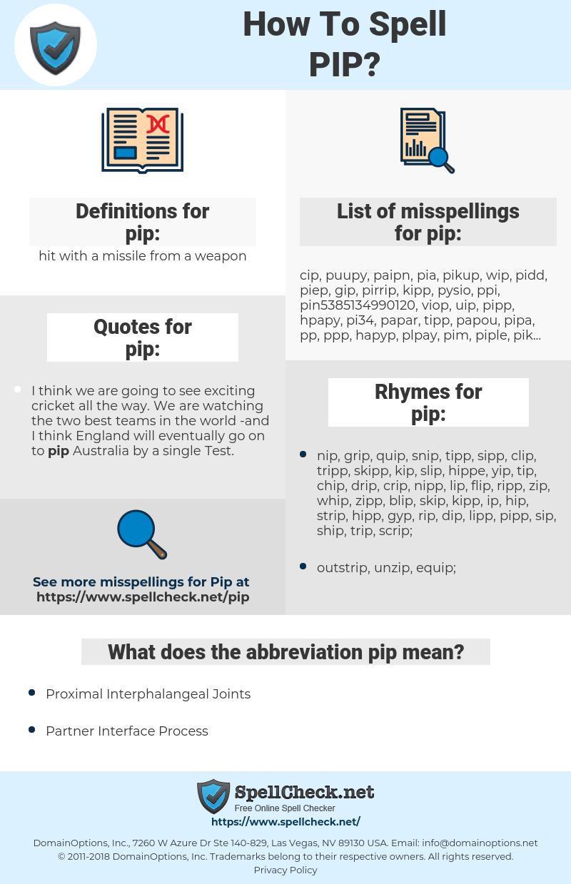 pip, spellcheck pip, how to spell pip, how do you spell pip, correct spelling for pip