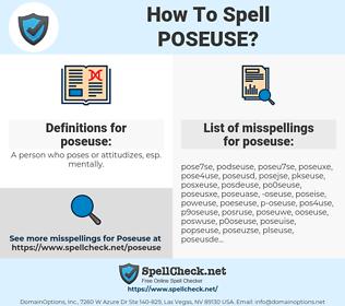 poseuse, spellcheck poseuse, how to spell poseuse, how do you spell poseuse, correct spelling for poseuse