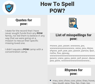 pow, spellcheck pow, how to spell pow, how do you spell pow, correct spelling for pow