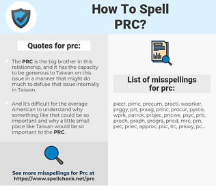 prc, spellcheck prc, how to spell prc, how do you spell prc, correct spelling for prc