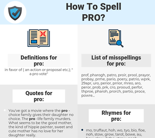 pro, spellcheck pro, how to spell pro, how do you spell pro, correct spelling for pro