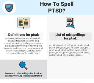 ptsd, spellcheck ptsd, how to spell ptsd, how do you spell ptsd, correct spelling for ptsd