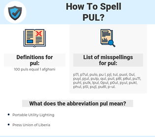 pul, spellcheck pul, how to spell pul, how do you spell pul, correct spelling for pul