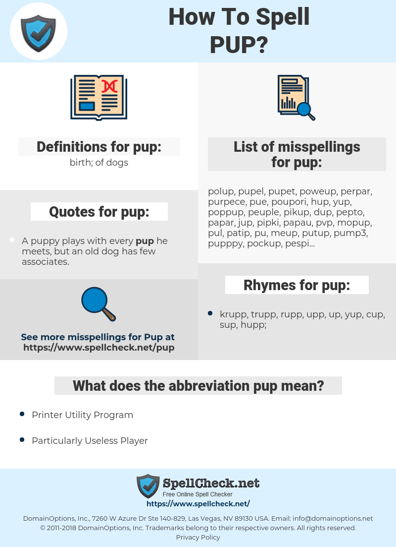 pup, spellcheck pup, how to spell pup, how do you spell pup, correct spelling for pup