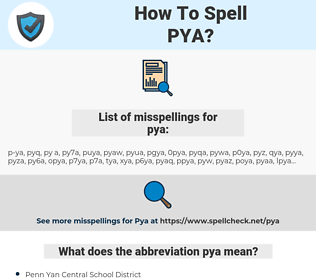 pya, spellcheck pya, how to spell pya, how do you spell pya, correct spelling for pya