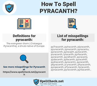 pyracanth, spellcheck pyracanth, how to spell pyracanth, how do you spell pyracanth, correct spelling for pyracanth