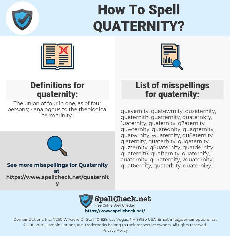 quaternity, spellcheck quaternity, how to spell quaternity, how do you spell quaternity, correct spelling for quaternity
