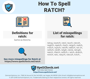 ratch, spellcheck ratch, how to spell ratch, how do you spell ratch, correct spelling for ratch
