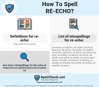 re-echo, spellcheck re-echo, how to spell re-echo, how do you spell re-echo, correct spelling for re-echo