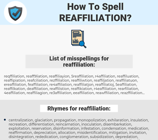reaffiliation, spellcheck reaffiliation, how to spell reaffiliation, how do you spell reaffiliation, correct spelling for reaffiliation