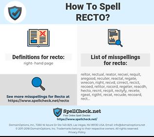 recto, spellcheck recto, how to spell recto, how do you spell recto, correct spelling for recto