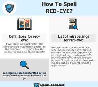 red-eye, spellcheck red-eye, how to spell red-eye, how do you spell red-eye, correct spelling for red-eye