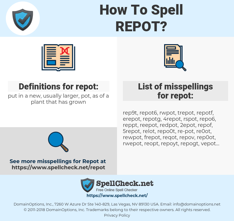 repot, spellcheck repot, how to spell repot, how do you spell repot, correct spelling for repot
